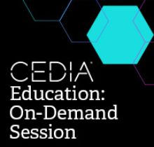 CEDIA On Demand Sessions